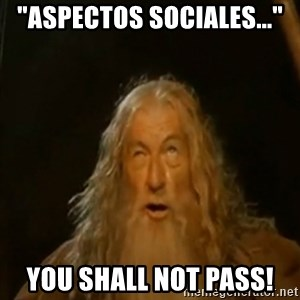 "Gandalf You Shall Not Pass - ""Aspectos sociales..."" You Shall not pass!"
