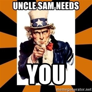 Uncle sam wants you! - Uncle Sam NEEDS YOU