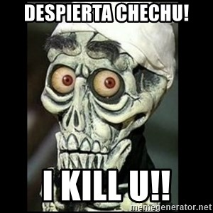 Achmed the dead terrorist - Despierta Chechu! i kill u!!