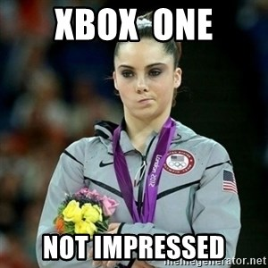 McKayla Maroney Not Impressed - XBOX  ONE NOT IMPRESSED