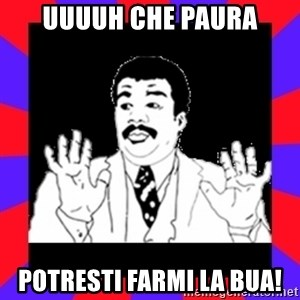 Watch Out Guys - uuuuh che paura potresti farmi la bua!