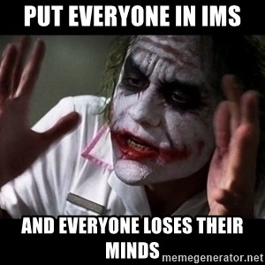 joker mind loss - put everyone in ims and everyone loses their minds
