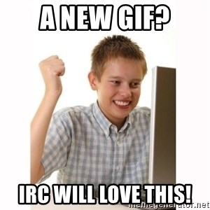 Computer kid - a new gif? irc will love this!