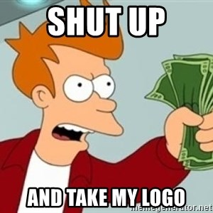Shut up and take my money Fry blank - Shut up  and take my logo