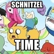 Adventure Time Meme - schnitzel time