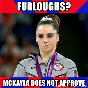Mckayla Maroney Does Not Approve - Furloughs? Mckayla Does not approve