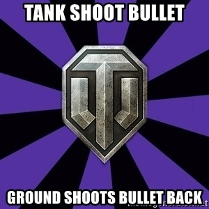 World of Tanks - tank shoot bullet ground shoots bullet back