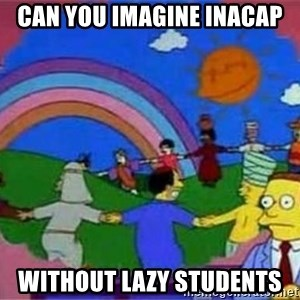 un mundo sin abogados - Can you imagine Inacap without lazy students