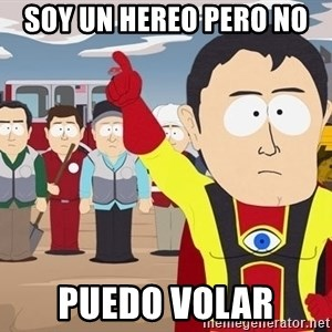 Captain Hindsight South Park - SOY UN HEREO PERO NO  PUEDO VOLAR
