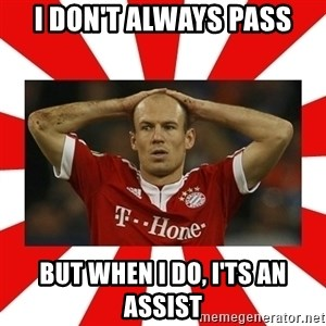robben - I don't always pass but when i do, i'ts an assist