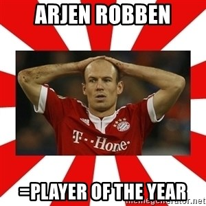 robben - arjen robben =player of the year