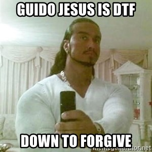 Guido Jesus - Guido jesus is dtf down to forgive