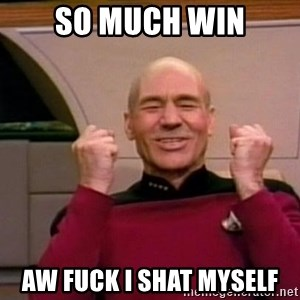 Jean Luc Picard Full of Win - No Text - so much win aw fuck i shat myself