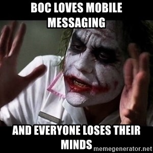 joker mind loss - Boc loves mobile messaging  and everyone loses their minds