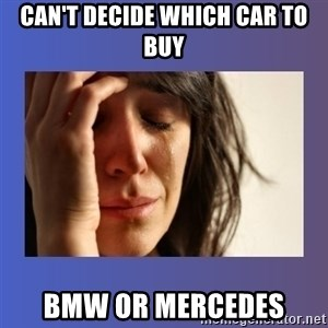 woman crying - Can't decide which car to buy BMW or mercedes