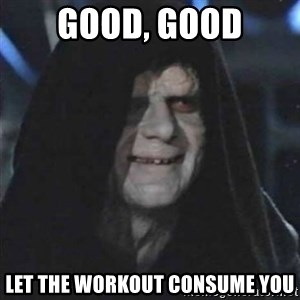 Sith Lord - Good, good Let the workout coNsume you