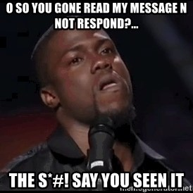 kevin hart playoffs - o so you gone read my message n not respond?... the s*#! say you seen it