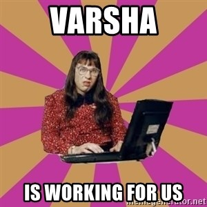 COMPUTER SAYS NO - Varsha is working for us