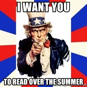 uncle sam i want you - I Want you to read over the summer