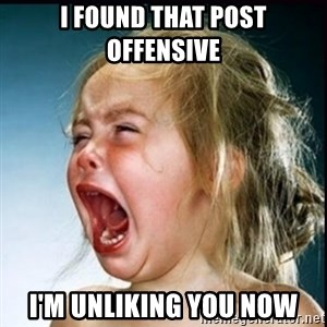screaming girl - I found that post offensive i'm unliking you now
