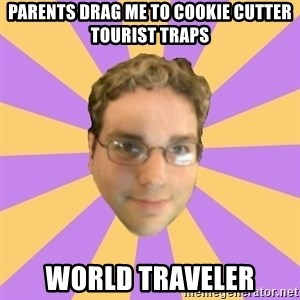 Who Dat Pat - parents drag me to cookie cutter tourist traps world traveler