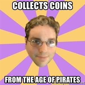Who Dat Pat - collects coins from the age of pirates