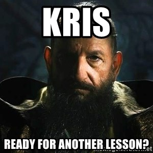 The Mandarin - KRis Ready for another lesson?