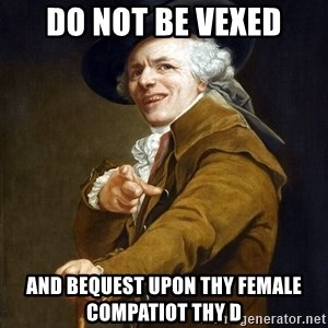 Joseph Ducreaux - Do not be vexed and bequest upon thy female compatiot thy d