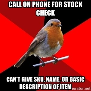 Retail Robin - call on phone for stock check can't give SKU, name, or basic description of item