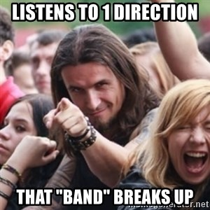 """Ridiculously Photogenic Metalhead - listens to 1 direction that """"band"""" breaks up"""