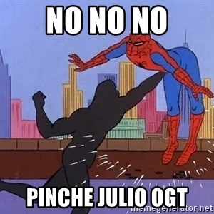crotch punch spiderman - NO NO NO Pinche JUlio OGT