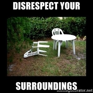 Lawn Chair Blown Over - Disrespect your surroundings