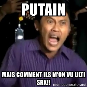 arya wiguna meme - putain mais comment ils m'on vu ulti srx!!
