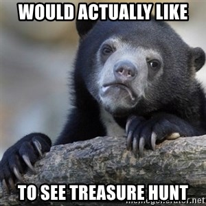 Confession Bear - Would actually like  to see treasure hunt