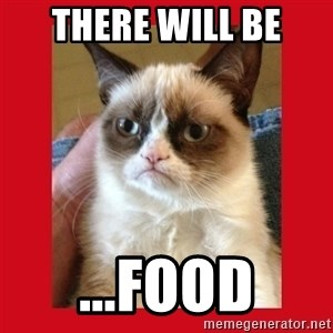 No cat - There will be ...food