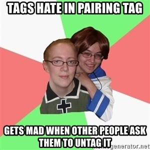 Hetalia Fans - Tags hate in pairing tag gets mad when other people ask them to untag it