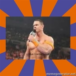 John cena be like you got a big ass dick -