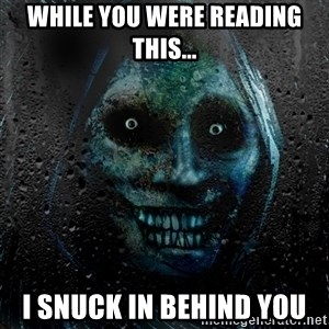 Uninvited house guest - While you were reading this... I snuck in behind you