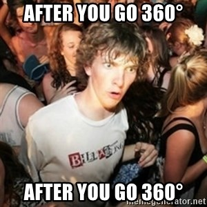 Sudden clarity clarence - After you go 360° After you go 360°