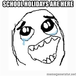 Happy Cry - school holidays are here