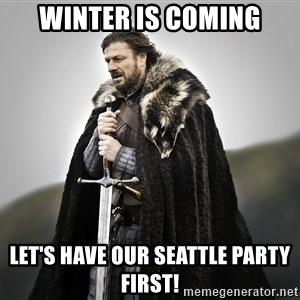 ned stark as the doctor - Winter is coming Let's have our seattle party first!