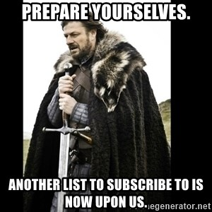 Prepare Yourself Meme - PREPARE YOURSELVES. Another list to subscribe to is now upon us.