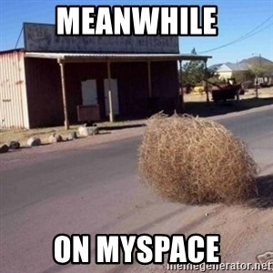 Tumbleweed - meanwhile on myspace