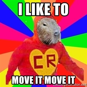 capivara - i like to move it move it