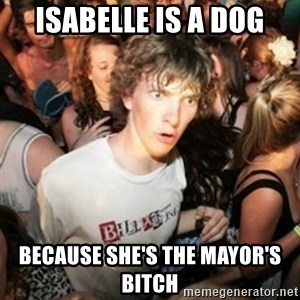 Sudden clarity clarence - Isabelle is a dog Because she's the mayor's bitch