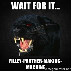 Roleplay Panther - wait for it... filley-panther-making-machine
