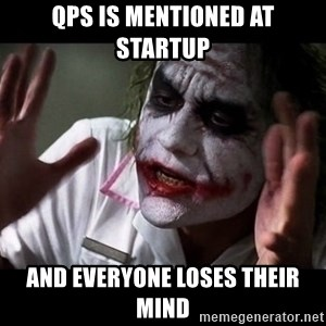 joker mind loss - qps is mentioned at startup and everyone loses their mind