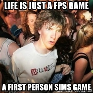 Sudden clarity clarence - Life is just a FPS Game A first person Sims Game