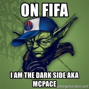 Street Yoda - on fifa i am the dark side aka McPace