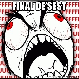 Maximum Fffuuu - Final de sest